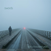 Swords - Sixty Thousand Years