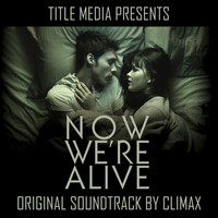 Climax - Now We're Alive