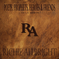 Richie Allbright - Poets, Prophets, Heroes & Friends (The L.A. Sessions)