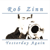 Rob Zinn - Yesterday Again