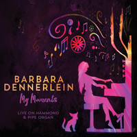 Barbara Dennerlein - My Moments