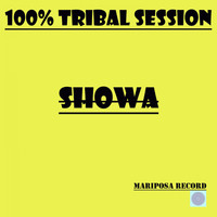 Showa - 100% Tribal Session