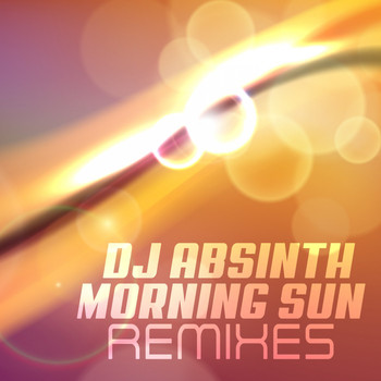 DJ Absinth - Morning Sun (Remixes)