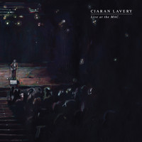 Ciaran Lavery - Live at the Mac (Explicit)