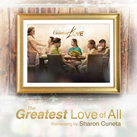 Sharon Cuneta - The Greatest Love of All (Music From the Original TV Series)