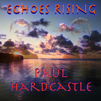 Paul Hardcastle - Echoes Rising