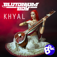 Blutonium Boy - Khyal (Original Mix)