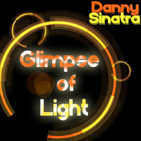 Danny Sinatra - Glimpse of Light
