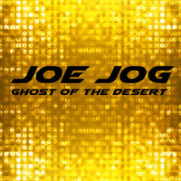 Joe Jog - Ghost of the Desert