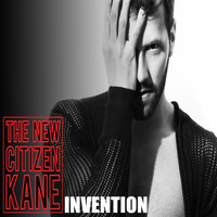 The New Citizen Kane - Invention (Remixes)