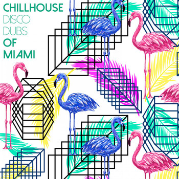 Various Artists - Chillhouse Disco Dubs of Miami
