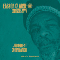 Easton Clarke (Singer Jay) - Judgement Compilation