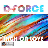 D-Force - High on Love