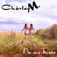 Chàrlee M. - No One Knows