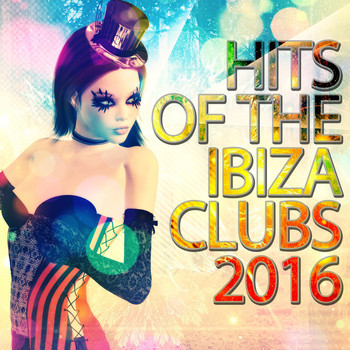 Various Artists - Hits of the Ibiza Clubs 2016