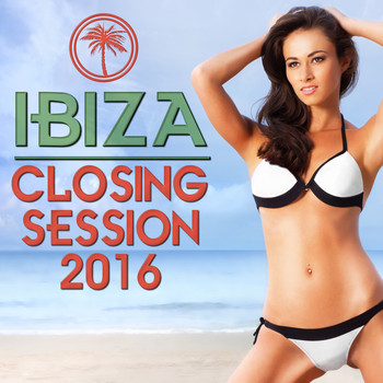 Various Artists - Ibiza Closing Session 2016