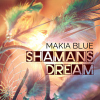 Makia Blue - Shamans Dream