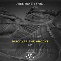 Abel Meyer - Discover the Groove EP