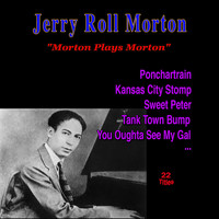 Jelly Roll Morton - Morton Plays Morton