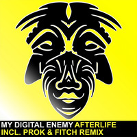 My Digital Enemy - Afterlife