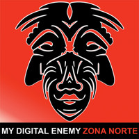 My Digital Enemy - Zona Norte