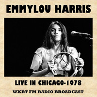 Emmylou Harris - Live in Chicago, 1978 (FM Radio Broadcast)