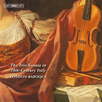 London Baroque - The trio sonata in 18th century italy
