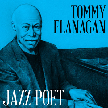 Tommy Flanagan Trio - Jazz Poet