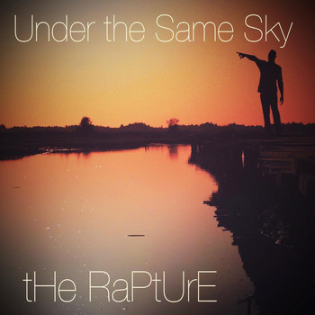 The Rapture - Under the Same Sky