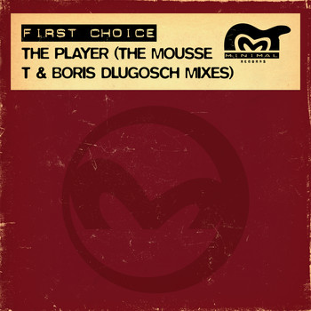 First Choice - The Player (The Mousse T & Boris Dlugosch Mixes)