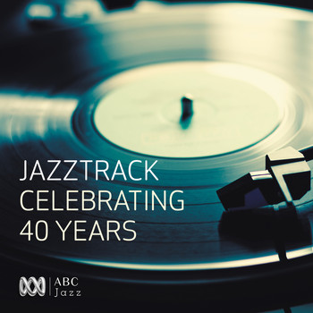 Various Artists - Jazztrack - Celebrating 40 Years