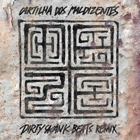 Maze - Cartilha dos Maldizentes (Dirty Skank Beats Remix)