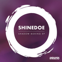 Shinedoe - Shadow Boxing - EP