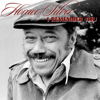 Horace Silver - I Remember You