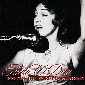 Anita O'Day - I've Got the World on a String