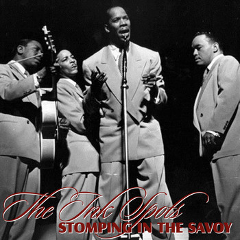 THE INK SPOTS - Stomping At The Savoy