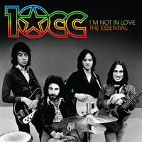 10cc - I'm Not In Love: The Essential 10cc