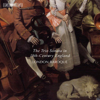 London Baroque - The Trio Sonata in 18th Century England