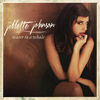Jillette Johnson - Water In A Whale