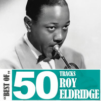 Roy Eldridge - Best Of - 50 Tracks