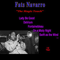 Fats Navarro - The Magic Touch