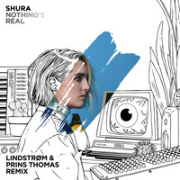 Shura - Nothing's Real (Lindstrøm & Prins Thomas Remix)