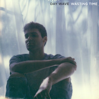 Day Wave - Wasting Time