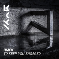 UMEK - To Keep You Engaged