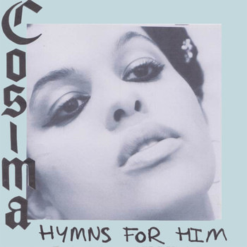 Cosima - Hymns For Him