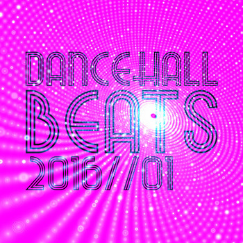 Various Artists - Dancehall Beats 2016, Vol. 1