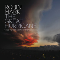 Robin Mark - The Great Hurricane