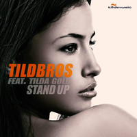 Tildbros feat. Tilda Gold - Stand Up