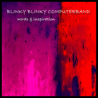 Blinky Blinky Computerband - Words & Inspiration