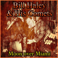 Bill Haley & His Comets - Moon over Miami